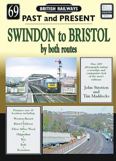 British Railways Past and Present: Swindon to Bristol by Both Routes cover