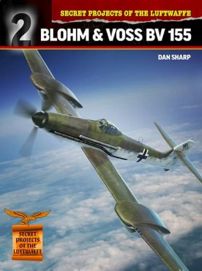 Secret Projects of the Luftwaffe: Blohm & Voss BV 155 cover