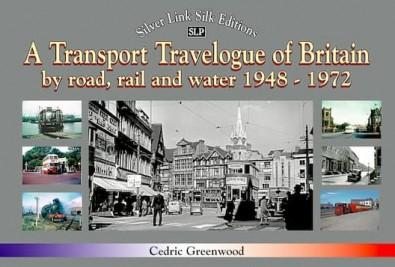 A Transport Travelogue of Britain by Road, Rail and Water 1948-1972 cover