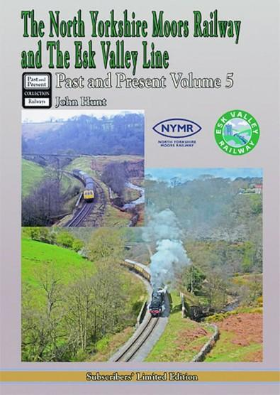 The North Yorkshire Moors Railway Past & Present (Volume 5)  Limited Edition cover