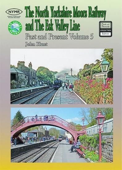 The North Yorkshire Moors Railway Past & Present (Volume 5) Standard Edition cover