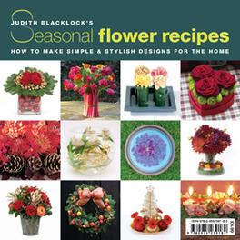 Judith Blacklocks Seasonal Flower Recipes