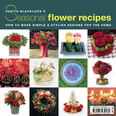 Judith Blacklocks Seasonal Flower Recipes