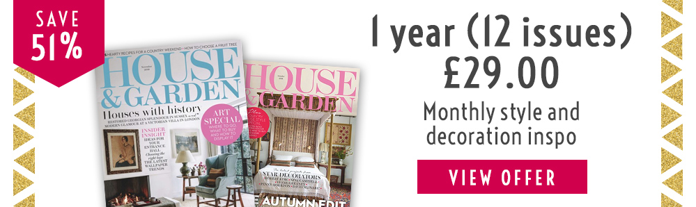 House & Garden Magazine Subscription. 1 year for £29. Save 51%