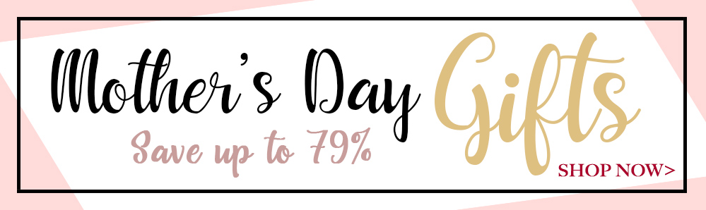 Mother's Day Gifts. Save up to 79%