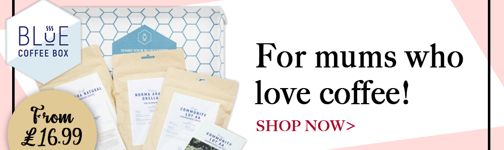 Blue Coffee Subscription Box. Fro mums who love coffee from £16.99