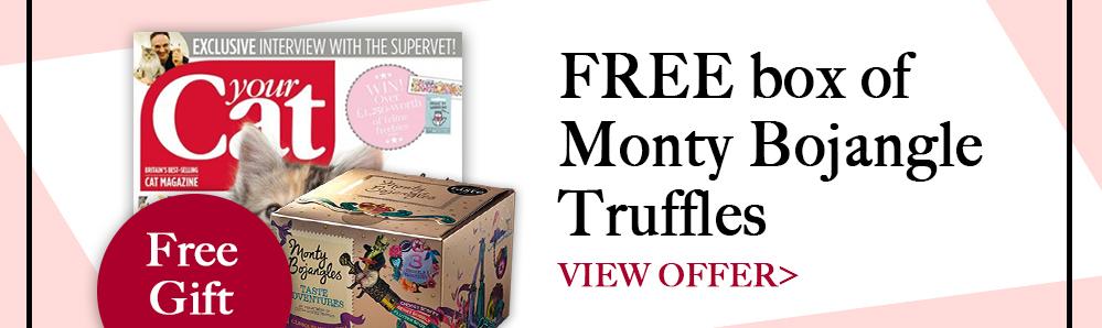 Your Cat magazine subscription. Free box of Monty Bojangle truffles