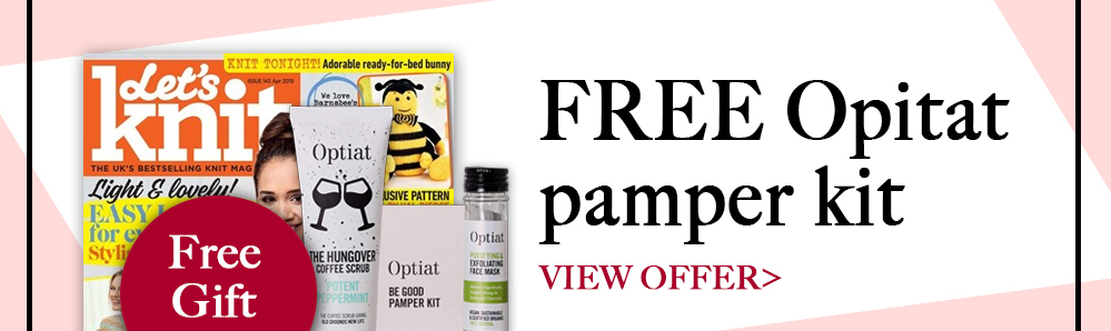 Let's Knit magazine subscription. Free Opitat pamper kit