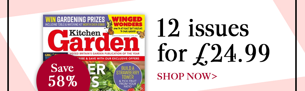 Kitchen Garden Magazine Subscription. 12 issues for £24.99. Save 58%