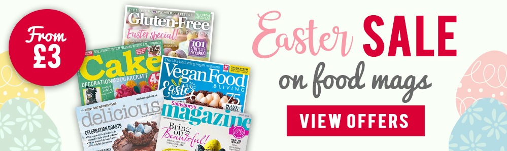 Easter Sale on food mags from £3.