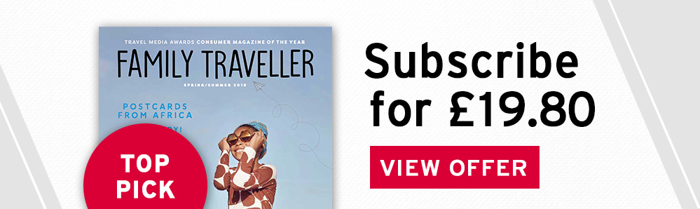 Family Traveller Magazine Subscription. Subscribe for £19.80. Top Pick