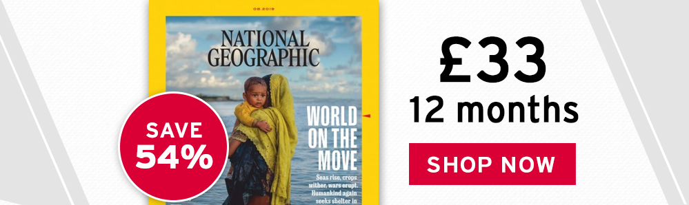 National Geographic magazine subscription. £33 12 months. Save 54%