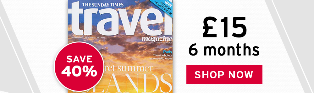 Sunday Times Travel Magazine Subscription. £15 6 months. Save 40%