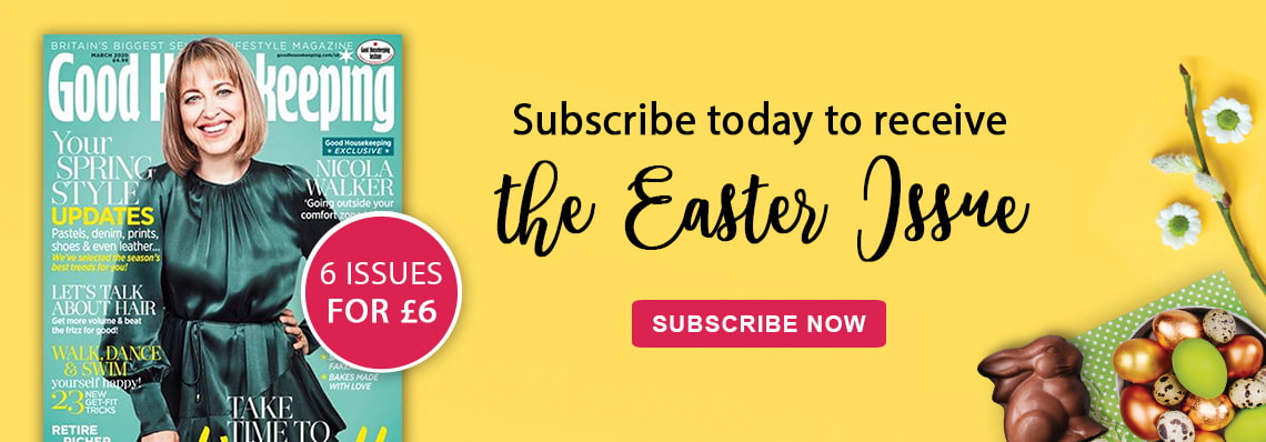 subscribe today to receive the Easter issue of Good Housekeeping