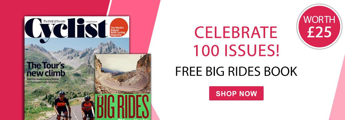 Cyclist magazine 100th issue, free Big Rides book worth £25