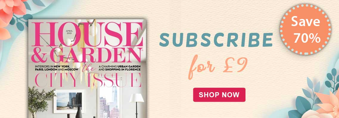 House & Garden. Subscribe for £9